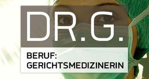 Dr. G Beruf Gerichtsmedizinerin